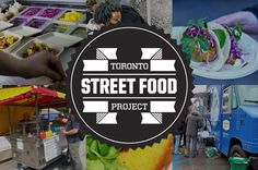Toronto Street Food Project: A Social Media Campaign for Street Food  The TSFP is a campaign to advocate for bringing delicious and diverse street food to the people of Toronto and supporting all independent entrepreneurs that want to sell it.