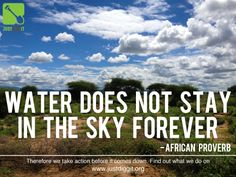Water does not stay in the sky forever | Justdiggit