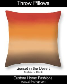 Sunset In The Desert -  block abstract.  The throw pillows with pillow insert starts at $25.5 & comes in several sizes.  (The throw pillow can also be purchased without the insert.) #throw pillows, #accent pillows, #decorative pillows, #throw pillows for sofa, #throw pillows for couch, #abstract, #colorful, #red, #orange, #yellow, #sunrise, #sunset, #brown, #tan, #desert, #southwest