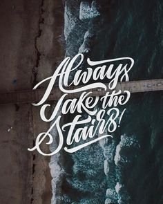 """Always take the stairs"" Hand Lettering / iPad Lettering / Digital Lettering / Lettering on Photos / Lettering Quotes / Script Lettering by Chris ( Script Lettering, Calligraphy Letters, Typography Letters, Brush Lettering, Typography Design, Brush Script, Lettering For Beginners, Photo Letters, Take The Stairs"