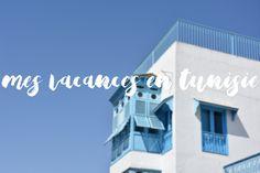 Mes vacances en Tunisie ! Première partie