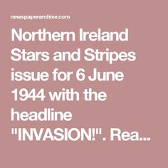 "Northern Ireland Stars and Stripes issue for 6 June 1944 with the headline ""INVASION!"". Read this on the Berlin Bus on the way to Czocha to stay slightly in character!"