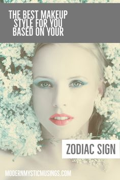 Ever wonder what makeup suits you best? Find the best style based on your zodiac sign!