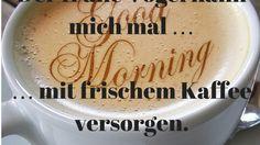 Guten Moooooorgen …  gerade erst aufgestanden und schon wurde ich von meiner Waage belogen und meinem Spiegel gemobbt … aber mein Kaffee, der liebt mich  Wünsche Euch einen   schönen Tag !