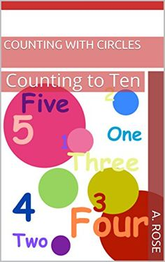 COUNTING WITH CIRCLES: Counting to Ten (COUNTING WITH SHAPES Book 1) by A. Rose http://www.amazon.com/dp/B012PWZTFQ/ref=cm_sw_r_pi_dp_qITTvb00Y082K