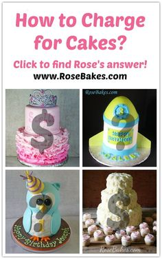 How to Charge for Cakes | http://rosebakes.com/how-to-charge-for-cakes/