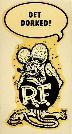 """get dorked on Flickr. Get Dorked! Ed """"Big Daddy""""... - Rat Finks Of America"""