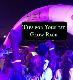 Tips for Your 1st Glow Race