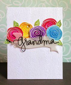Sharp Designs: For Grandma #SSSFAVE using Favorite Flowers stamp set and Grandma die from Family Matters die set