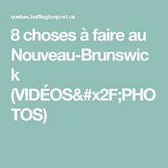 8 choses à faire au Nouveau-Brunswick (VIDÉOS/PHOTOS) Photos, Canada, Things To Make, Tourism, Baby Newborn, Vacation, Travel, Pictures, Photographs