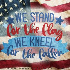 Memorial Day - We Stand for the Flag and Kneel for the Fallen Sign Quotes, Faith Quotes, Memorial Day Thank You, Happy Memorial Day Quotes, Church Sign Sayings, Memorial Day Pictures, Patriotic Quotes, Holiday Pictures, Remembrance Day