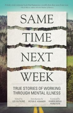 Check availability: Same time next week : true stories of working through mental illness