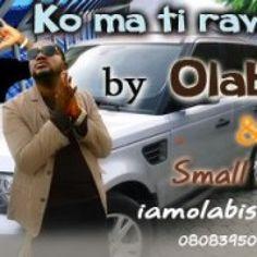 Video: Olabisi ft Small doctor 'konma ti rawon'
