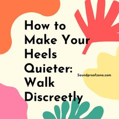 How to Make Your Heels Quieter: Walk Discreetly Arthritis Relief, Sound Proofing, Marketing Ideas, All In One, Affiliate Marketing, Gifts For Him, Online Business, Healthy Lifestyle, Blogging