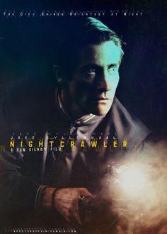 Nightcrawler (2014) Director: Dan Gilroy Jake Gyllenhaal, Rene Russo, Bill Paxton, Riz Ahmed