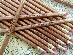 """It's Business Time"" Pencils"