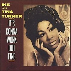 """Ike & Tina Turner """"It's Gonna Work Out Fine"""""""