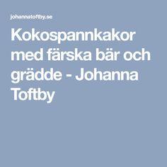 Kokospannkakor med färska bär och grädde - Johanna Toftby