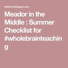 Meador in the Middle : Summer Checklist for #wholebrainteaching