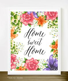 Home Sweet Home - Floral Version - Beautiful Home Decor Poster Print