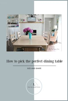 How To Pick The Perfect Dining Table | Love My Simple Home Dining Table Sizes, Square Dining Tables, Dining Room Table, Dining Chairs, Dining Rooms, Under The Table, Open Concept Kitchen, Table Dimensions, Simple House