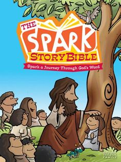 The Spark Story Bible A Journey Through Gods Word Family Edition