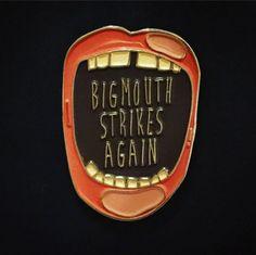 Enamel Pin: Big Mouth Strikes Again