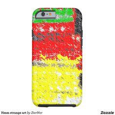 Hmm strange art tough iPhone 6 case