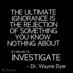 The ultimate ignorance is the rejection of something you know nothing about | Anonymous ART of Revolution