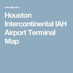 Houston Airport Terminal B Map Maps Pinterest Usa Cities - Houston terminal map