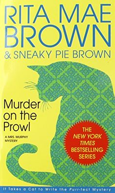 Murder on the Prowl: A Mrs. Murphy Mystery by Rita Mae Brown http://www.amazon.com/dp/0553575406/ref=cm_sw_r_pi_dp_.oBwvb0S87XTP