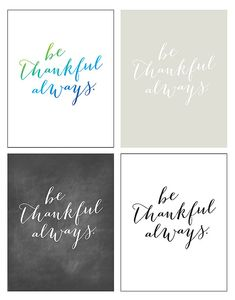 Be Thankful Always Free Printables — use for framing, notecards, or Phone Wallpaper Backgrounds Project Life Freebies, Project Life Cards, Mini Albums, Free Prints, Diy Wall Art, Smash Book, Journal Cards, Word Art, Note Cards