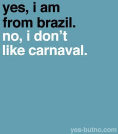 YES BRAZIL , NO CARNAVAL