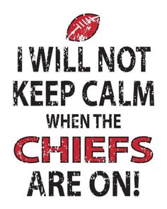 I Will Not Keep Calm When the Chiefs are on! Kansas City Chiefs T-Shirt!