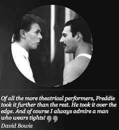 David Bowie on Freddie Mercury. RIP Freddie and David. Queen Freddie Mercury, Freddie Mercury Quotes, Tears In Heaven, Across The Universe, George Harrison, Music Love, Music Is Life, Queen Songs, Freddie Mercury Zitate