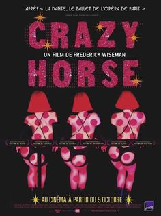 Crazy Horse / Director: Frederick Wiseman / A cinéma vérité look inside Paris' Crazy Horse, a club that boasts the greatest and most chic nude dancing in the world. Crazy Horse Paris, Le Crazy Horse, Horse Movies, Ziegfeld Follies, Horse Posters, Horse Videos, Horse Girl, Cool Posters, Showgirls
