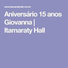 Aniversário 15 anos Giovanna | Itamaraty Hall