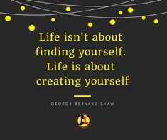 #morningmotivation #motivationalquotes #inspirationalquotes #shawquotes #george #bernardshawquotes #jlstaffing Create Yourself, Finding Yourself, George Bernard Shaw, Great Quotes, Motivationalquotes, Life