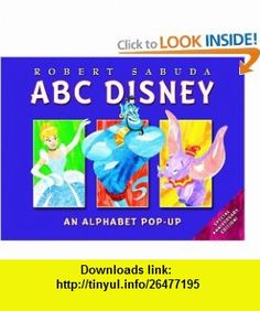 ABC Disney (Anniversary Edition) (9781423109303) Robert Sabuda , ISBN-10: 1423109309  , ISBN-13: 978-1423109303 ,  , tutorials , pdf , ebook , torrent , downloads , rapidshare , filesonic , hotfile , megaupload , fileserve