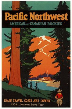 Pacific Northwest - American and Canadian Rockies Train Travel Costs are lower 1934 - National Parks Year