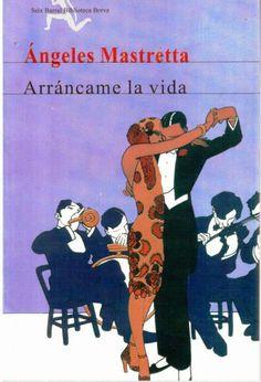 """ARRANCAME LA VIDA"" DE ANGELES MASTRETA."
