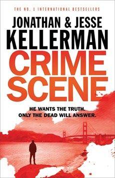 Crime Scene Jonathan Kellerman Jesse Kellerman