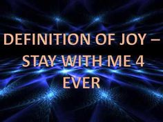 Definition Of Joy - Stay With Me 4 Ever
