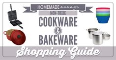 Non-toxic Cookware and Bakeware Shopping Guide | www.homemademommy.net
