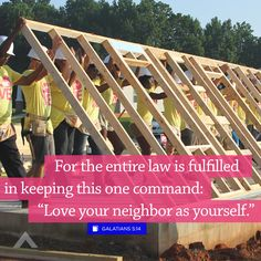 """For the entire law is fulfilled in keeping this one command: """"Love your neighbor as yourself."""" Galatians 5:14 - www.elevationchurch.org"""