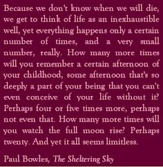One of my all-time favorite quotes.  Bizarre book/movie, but this quote stuck with me.