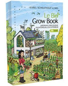 Le Bio Grow Book par Karel Schelfhout & Mig http://www.mamaeditions.net/catalogue.html#9782845941489