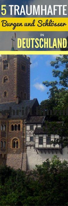 5 traumhafte Burgen und Schlösser in Deutschland