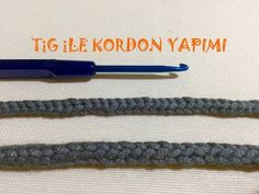 Tığ İle İki Çeşit Kordon Yapımı - How to Make Cord - YouTube