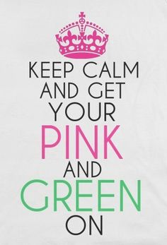 Keep calm.get your green and pink on Aka Sorority, Sorority Sugar, Sorority Life, Sorority Outfits, Pink Love, Pink And Green, Sweet Briar College, Letter Organizer, Pink Apple